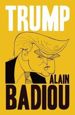 Le livre: contre les «Trump», le communisme!  Pour Alain Badiou, Donald Trump est le symptôme de la fin de l'alternance politique. Il faut donc en recréer une : le communisme…