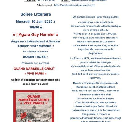 L'Atelier des ARTS Hors de ses murs : Soirée Littéraire Mercredi 10 juin 2020 à l'Agora Guy Hermier à 18h30 – Quand Marseille Criait «Vive Paris» par Robert ROSSI