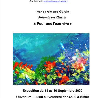 L 'Atelier des ARTS dans ses murs : «Pour que Vive l'eau» par Marie – Françoise GARCIA – Mercredi 16 septembre 2020