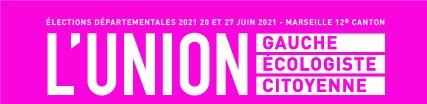 (3) Départementale 2021 les 20 et 27 juin 2021 : L'UNION – GAUCHE – ECOLOGISTE – CITOYENNE ! 12e Canton le rassemblement prend forme .