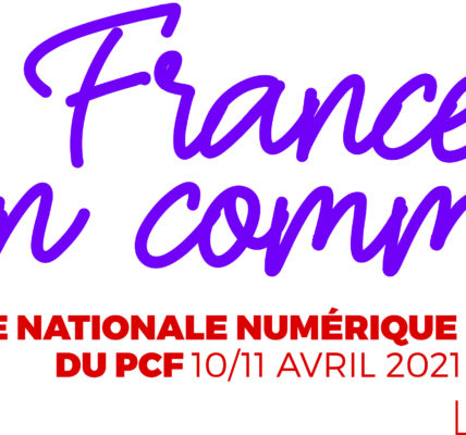Conférence nationale du PCF les 10 et 11 avril 2021 Ce samedi et dimanche 10 et 11 avril 2021. Le Numérique au service de la démocratie !