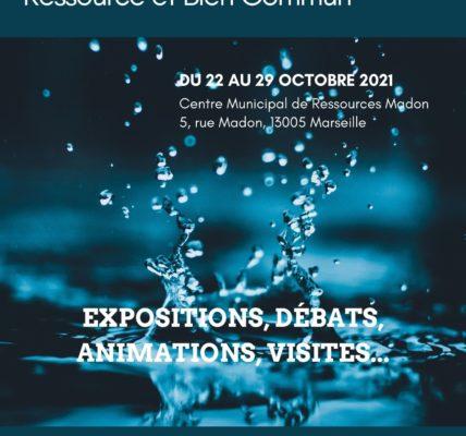 L'Eau en questions : exposition et débats au centre municipal d'animation Madon – 5 rue Madon 13005 Marseille –